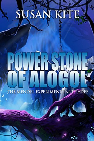 Power Stone of Alogol; The Mendel Experiment, pt 3 by Susan Kite