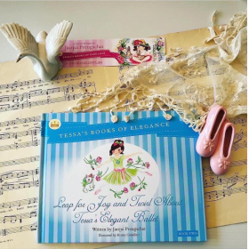 Leap For Joy And Twirl About Tessa's Elegant Ballet Bk.2