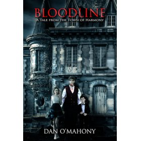 Bloodline, a tale from the town of harmony by Dan O'Mahony
