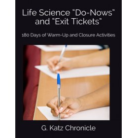 "Life Science ""Do-Nows"" and ""Exit Tickets"": 180 Days of Warm-Up and Closure Activities by G. Katz Chronicle"