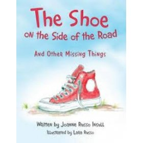 The Shoe on the Side of the Road and Other Missing Things by Joanne Russo Insull