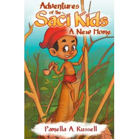 Adventures of the Saci Kids: A New Home by Pamella A Russell