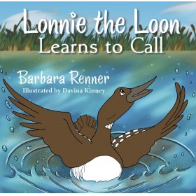 Lonnie the Loon Learns to Call by Barbara Renner