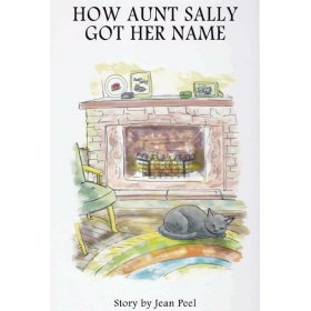 How Aunt Sally Got Her Name by Jean Peel
