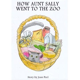 How Aunt  Sally Went to the Zoo by Jean Peel