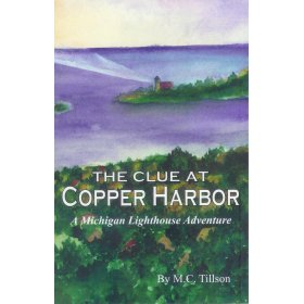 The Clue at Copper Harbor by M C Tillson