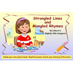 Strangled Lines and Mangled Rhymes by R J Coburn