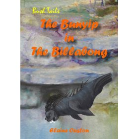 The Bunyip in the Billabong by Elaine Ouston