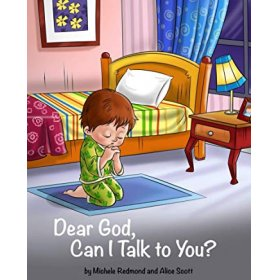 Dear God, Can I Talk to You? by Michele Redmond and Alice Scott