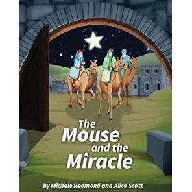 The Mouse and the Miracle by Michele Redmond and Alice Scott