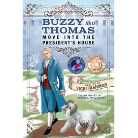 Buzzy and Thomas Move into the President's House by Vicki Tashman