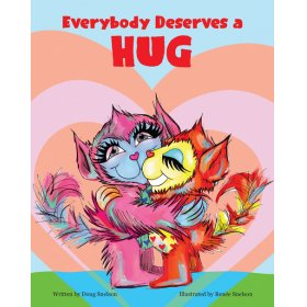 Everybody Deserves a Hug by Doug Snelson